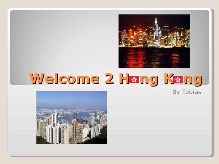 Welcome 2 H  ng K  ng By Tobias