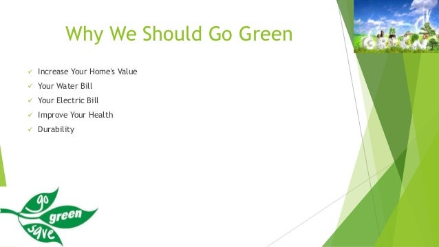 should businesses go green Sustainable business, or a green business, is an enterprise that has minimal negative impact on the global or local environment, community, society, or economy—a.