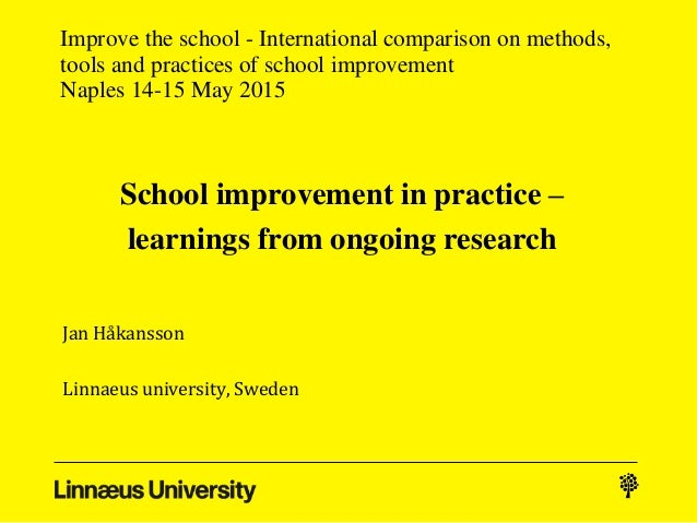 Improve the school - International comparison on methods, tools and practices of school improvement Naples 14-15 May 2015 ...