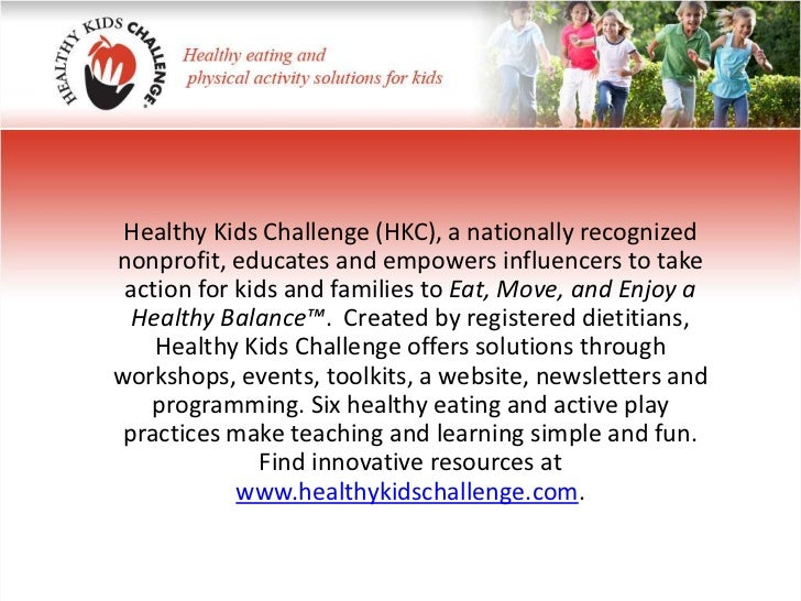 Healthy Kids Challenge (HKC), a nationally recognized nonprofit, educates and empowers influencers to take action for kids...