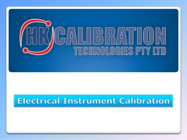 """Electrical Instrument Calibration   ISO 17025 – 2005 """"General requirements for the competence of testing and calibration ..."""