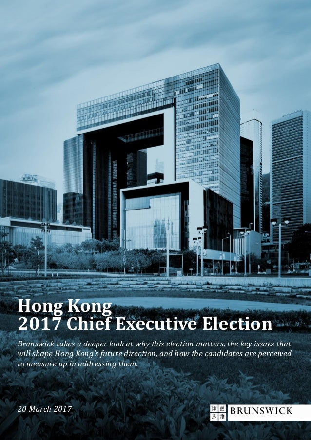 20 March 2017 Brunswick takes a deeper look at why this election matters, the key issues that will shape Hong Kong's futur...