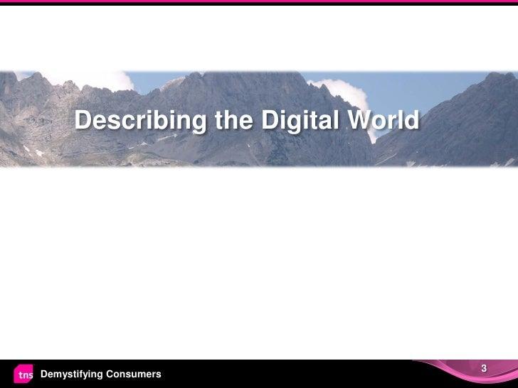 Describing the Digital World                                     3Demystifying Consumers