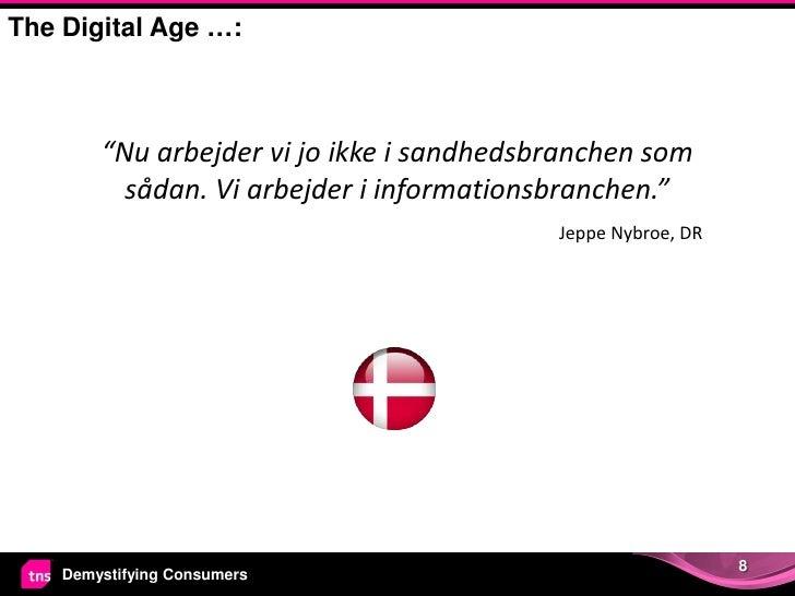 """The Digital Age …:        """"Nu arbejder vi jo ikke i sandhedsbranchen som          sådan. Vi arbejder i informationsbranche..."""