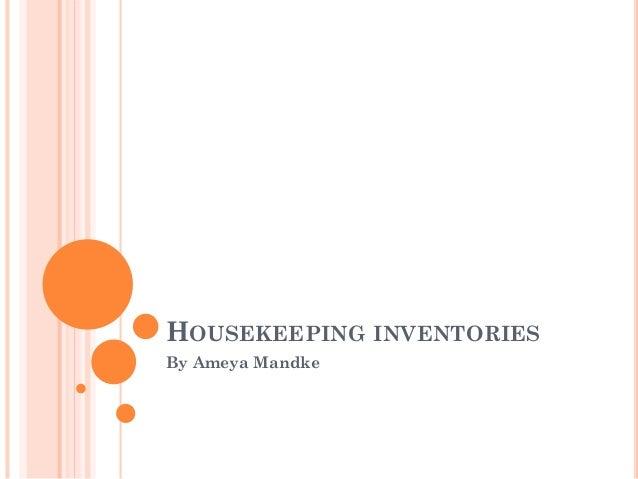 HOUSEKEEPING INVENTORIES By Ameya Mandke