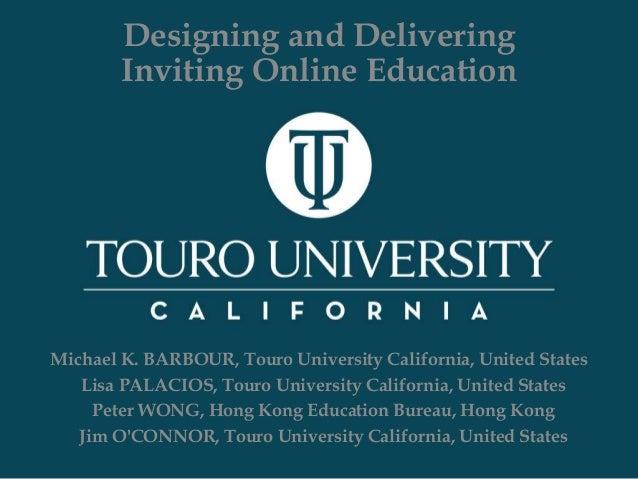 Michael K. BARBOUR, Touro University California, United States Lisa PALACIOS, Touro University California, United States P...