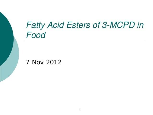 Fatty Acid Esters of 3-MCPD inFood7 Nov 2012             1