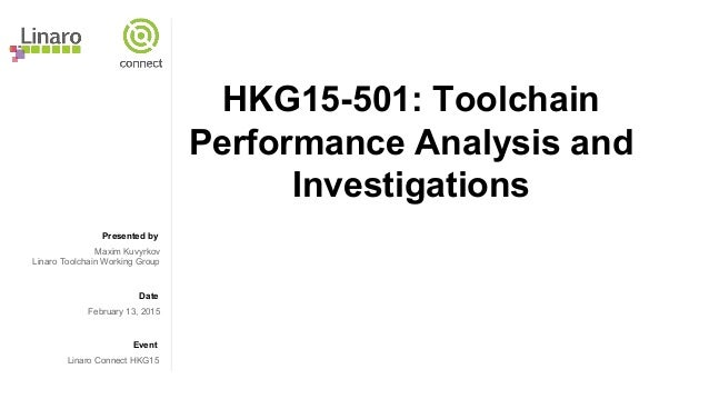 HKG15-501: Toolchain Performance Analysis and Investigations