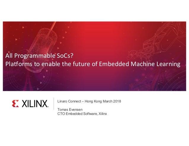 HKG18-300K2 - Keynote: Tomas Evensen - All Programmable SoCs
