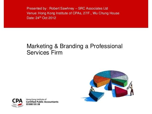 Presented by : Robert Sawhney – SRC Associates LtdVenue: Hong Kong Institute of CPAs, 27/F., Wu Chung HouseDate: 24th Oct ...