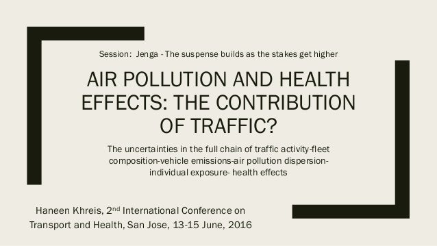 AIR POLLUTION AND HEALTH EFFECTS: THE CONTRIBUTION OF TRAFFIC? The uncertainties in the full chain of traffic activity-fle...
