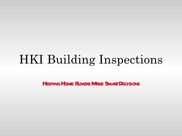HKI Building Inspections Helping Home Buyers Make Smart Decisions