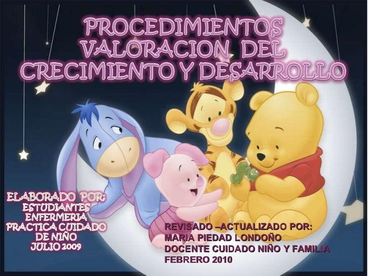 GENERALIDADES CRECIMIENTO Y DESARROLLO DOCENTES CUIDADO NIÑO Y FAMILIA FEBRERO 2010