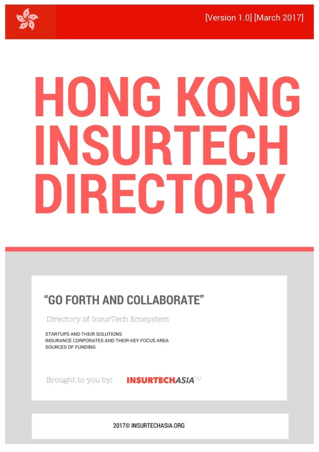 V.1.HK-Feb-2017Pleasesendquestions/feedbacktoteam@insurtechasia.org|Page2 WELCOME TO INSURTECH DIRECTOR...