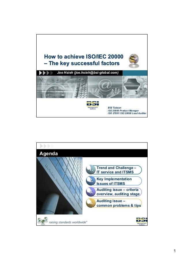 How to achieve ISO/IEC 20000 – The key successful factors     Joe Hsieh (joe.hsieh@bsi-global.com)                      LO...