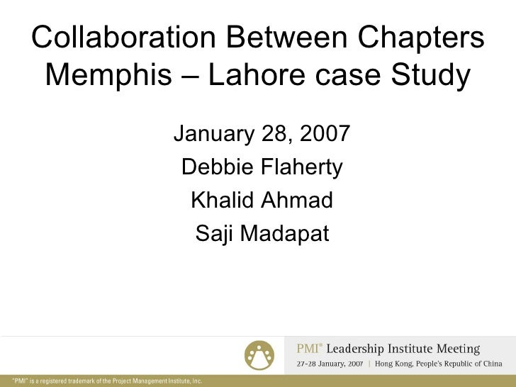 Collaboration Between Chapters Memphis – Lahore case Study <ul><li>January 28, 2007 </li></ul><ul><li>Debbie Flaherty </li...