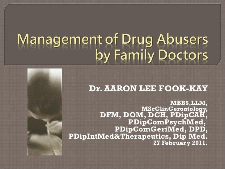 Dr. AARON LEE FOOK-KAY MBBS,LLM, MScClinGerontology, DFM, DOM, DCH, PDipCAH, PDipComPsychMed,  PDipComGeriMed, DPD, PDipIn...