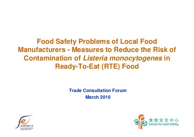 Food Safety Problems of Local Food Manufacturers - Measures to Reduce the Risk of Contamination of Listeria monocytogenes ...