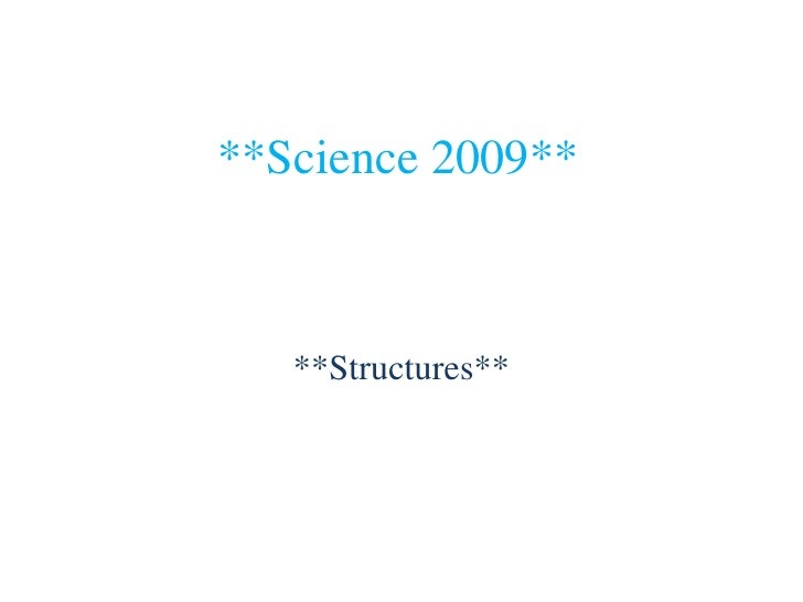 **Science 2009**       **Structures**