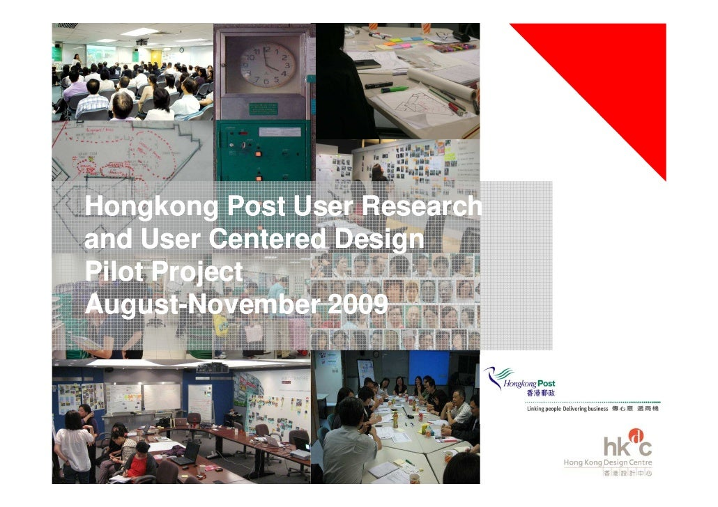Hongkong Post User Research and User Centered Design Pilot Project August- August-November 2009