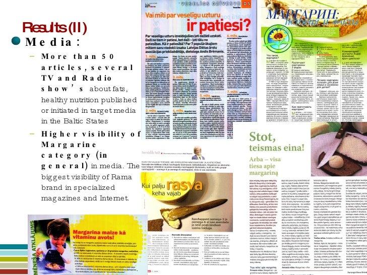 Results (II) <ul><li>Media: </li></ul><ul><ul><li>More than 50 articles, several TV and Radio show's  about fats, healthy ...