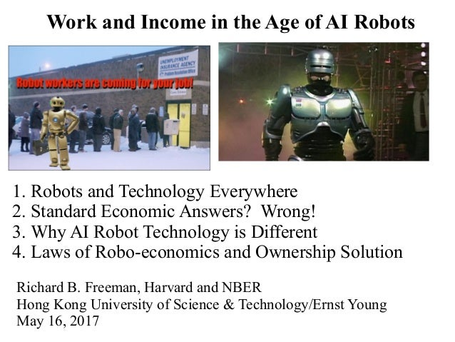 1. Robots and Technology Everywhere 2. Standard Economic Answers? Wrong! 3. Why AI Robot Technology is Different 4. Laws o...