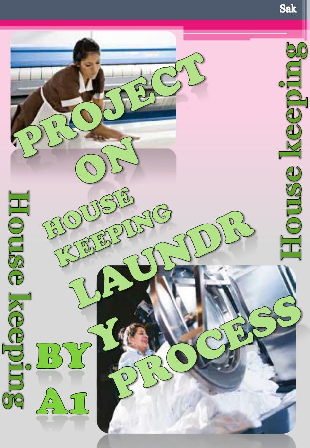 In particular fulfillment of project work for final year on LAUNDRY PROCESS Which is based on housekeeping