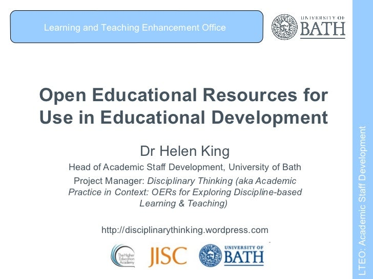 Open Educational Resources for Use in Educational Development Dr Helen King Head of Academic Staff Development, University...