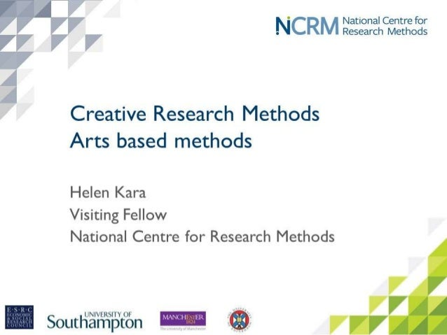 Creative Research Methods • Arts-based research • Research using technology • Mixed-methods research • Transformative rese...