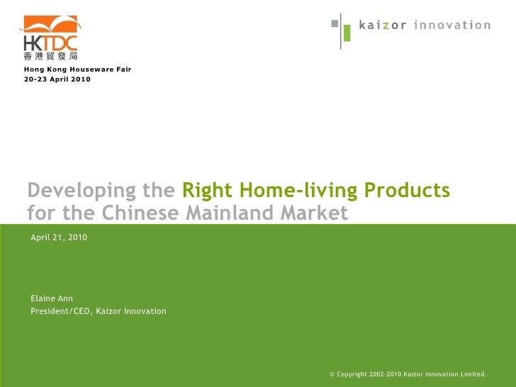 Hong Kong Houseware Fair 20-23 April 2010     Developing the Right Home-living Products for the Chinese Mainland Market  A...