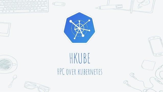 HKUBE HPC over kubernetes