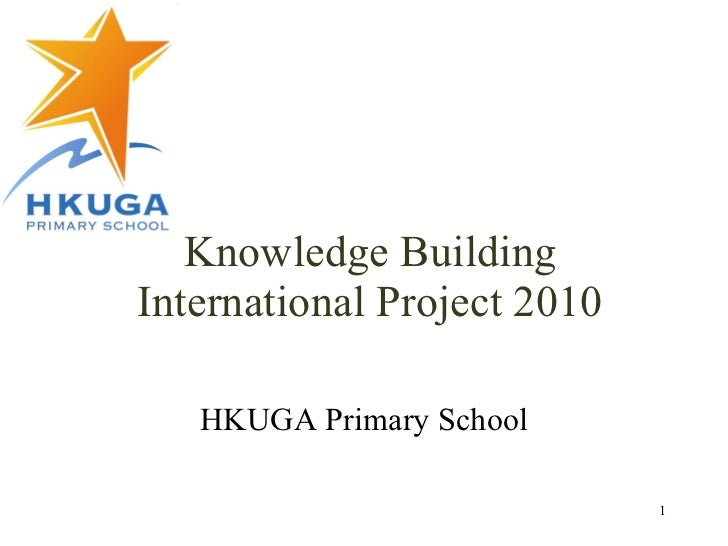 Knowledge Building International Project 2010 HKUGA Primary School