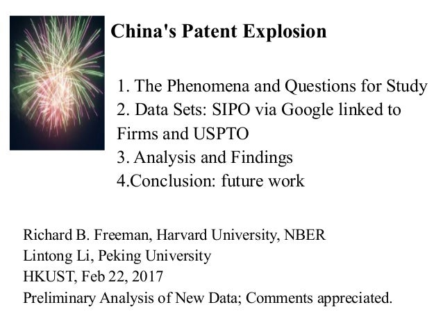 China's Patent Explosion 1. The Phenomena and Questions for Study 2. Data Sets: SIPO via Google linked to Firms and USPTO ...