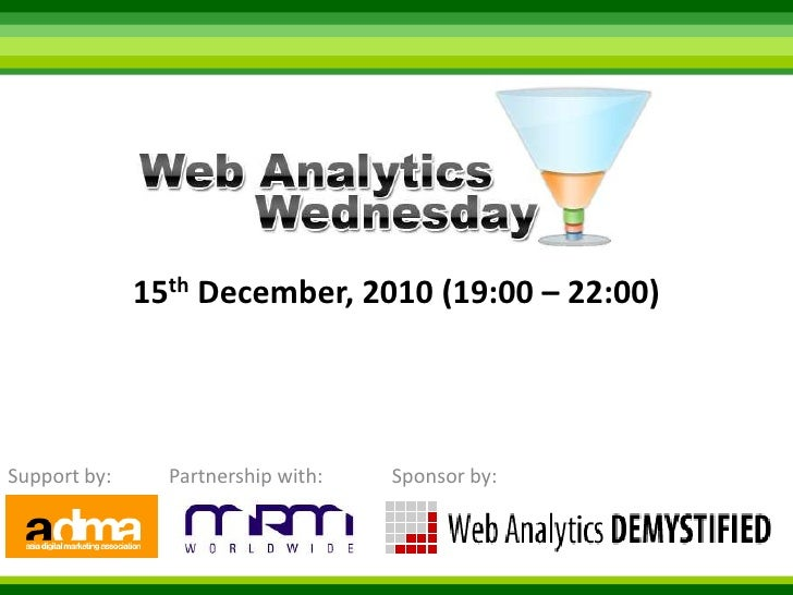 15th December, 2010 (19:00 – 22:00) <br />Support by:<br />Sponsor by:<br />Partnership with:<br />