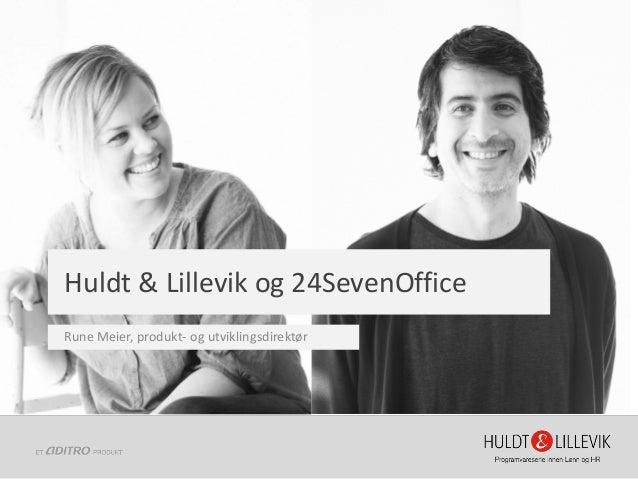 Huldt & Lillevik og24SevenOffice  Rune Meier, produkt-og utviklingsdirektør