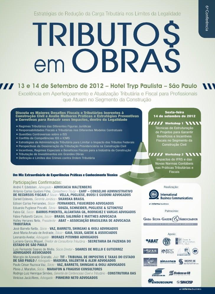 6ª Conferência               Estratégias de Redução da Carga Tributária nos Limites da Legalidade              TRIBUTO$   ...