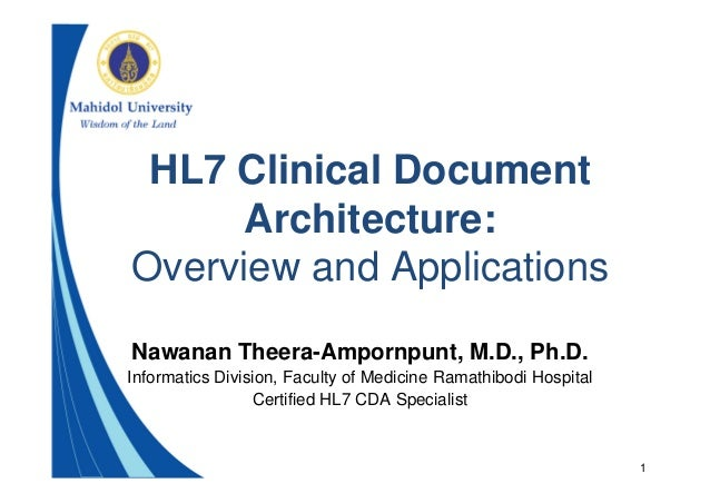 1HL7 Clinical DocumentArchitecture:Overview and ApplicationsNawanan Theera-Ampornpunt, M.D., Ph.D.Informatics Division, Fa...