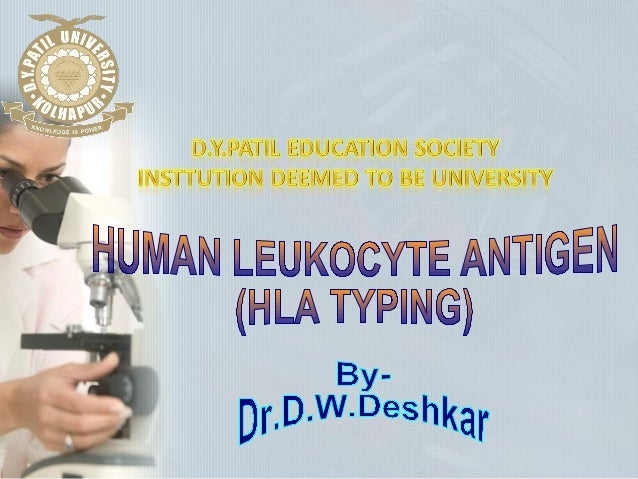 HLA = Human Leucocyte Antigen system • HLA forms part of the Major Histocompatibility Complex (MHC) • Found on the short a...