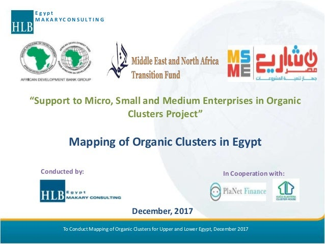 To Conduct Mapping of Organic Clusters for Upper and Lower Egypt, December 2017 E g y p t M A K A R Y C O N S U L T I N G ...