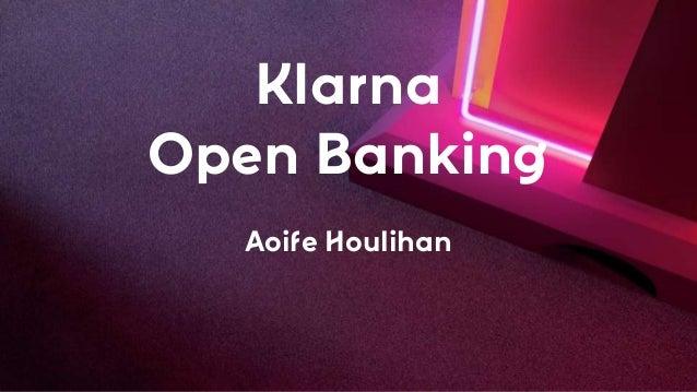 Klarna Open Banking Aoife Houlihan