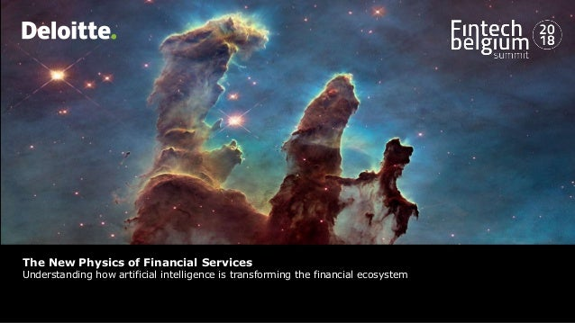 Headline Verdana Bold The New Physics of Financial Services Understanding how artificial intelligence is transforming the ...