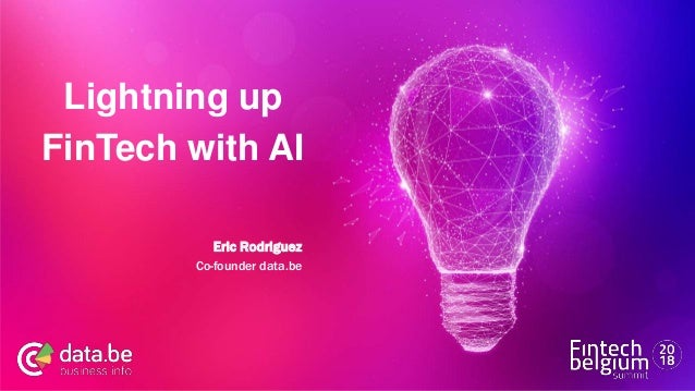 Introduction Slide Lightning up FinTech with AI Eric Rodriguez Co-founder data.be