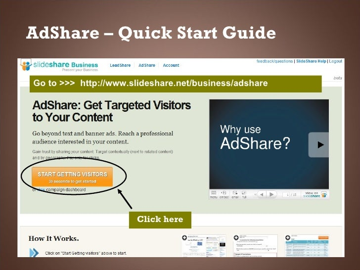 AdShare – Quick Start Guide  Click here Go to >>>  http://www.slideshare.net/business/adshare