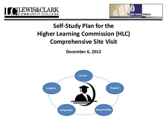 Self-Study Plan for theHigher Learning Commission (HLC)    Comprehensive Site Visit         December 6, 2012