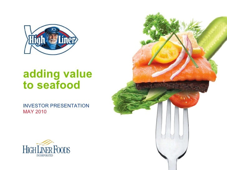 adding value  to seafood INVESTOR PRESENTATION MAY 2010