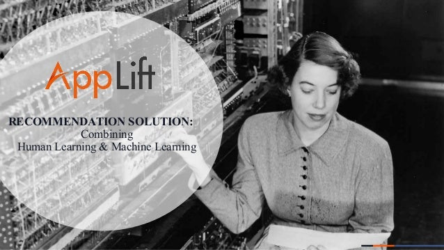RECOMMENDATION SOLUTION: Combining Human Learning & Machine Learning 1
