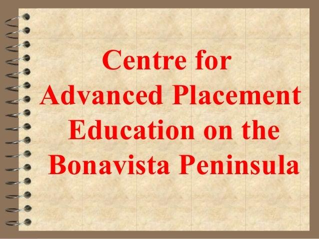 Centre forAdvanced Placement Education on theBonavista Peninsula
