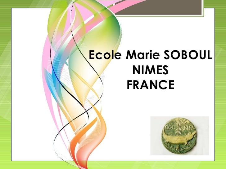 Ecole Marie SOBOUL       NIMES      FRANCE