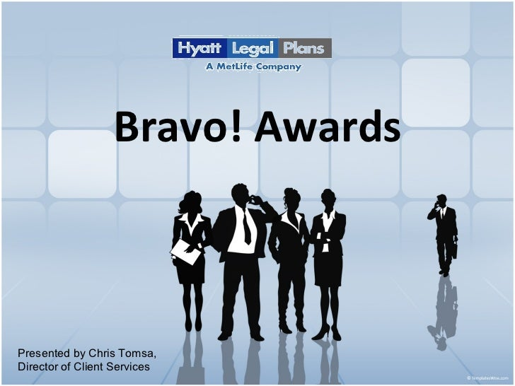 Bravo! Awards Presented by Chris Tomsa, Director of Client Services