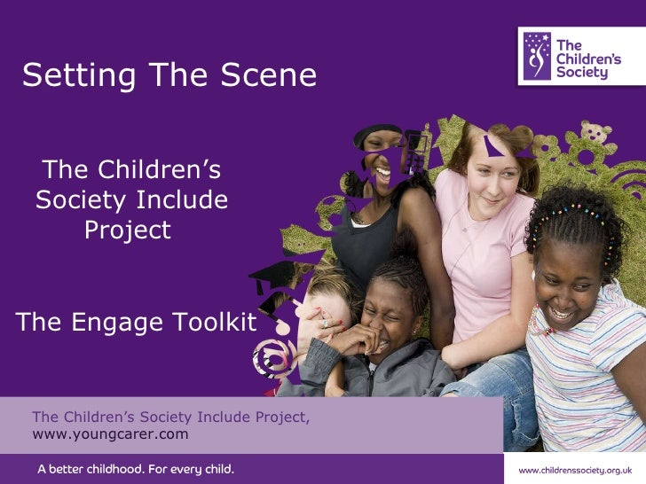 Setting The Scene The Children's Society Include Project, www.youngcarer.com The Children's Society Include Project  The E...